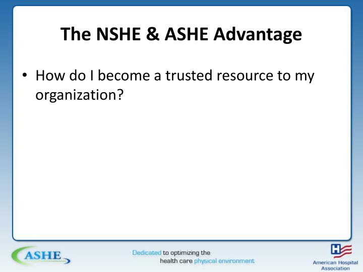 The NSHE & ASHE Advantage