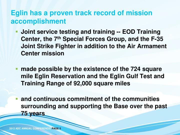 Eglin has a proven track record of mission accomplishment
