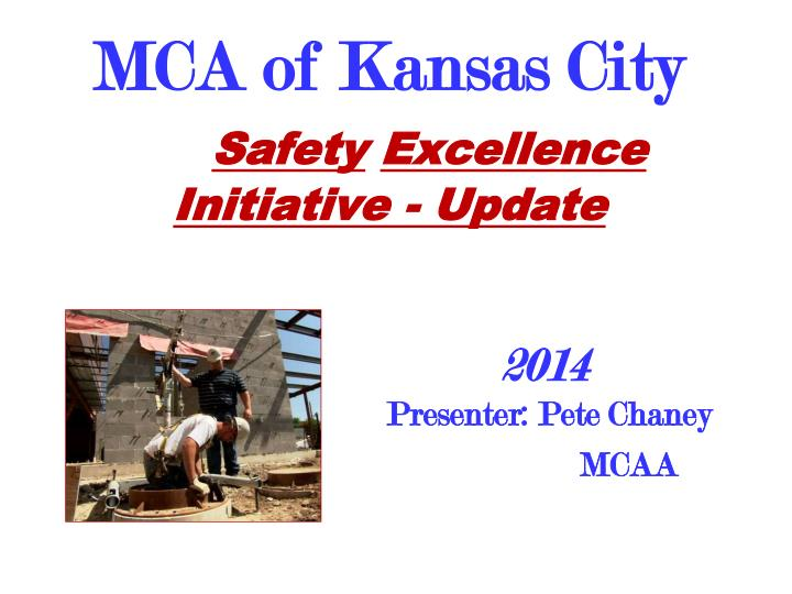 mca of kansas city safety excellence initiative update n.