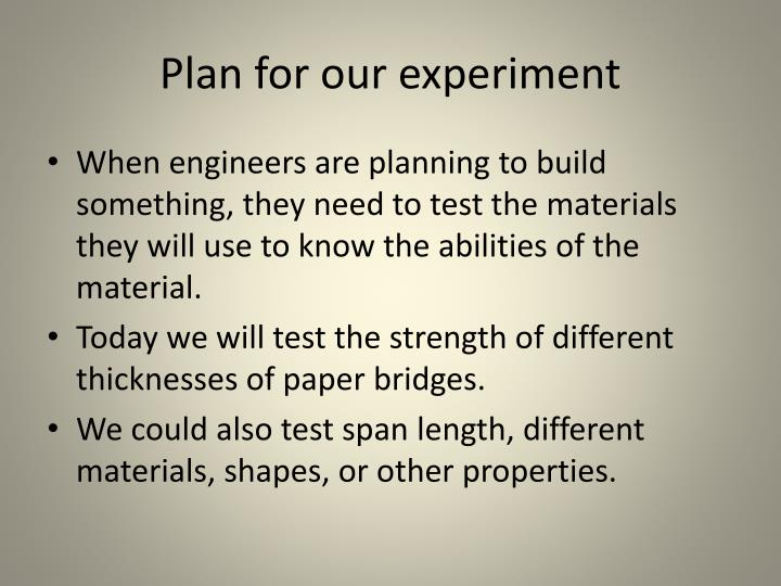 Plan for our experiment