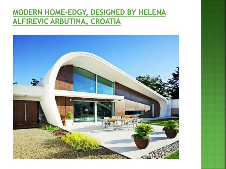 Modern Home-Edgy, Designed by Helena