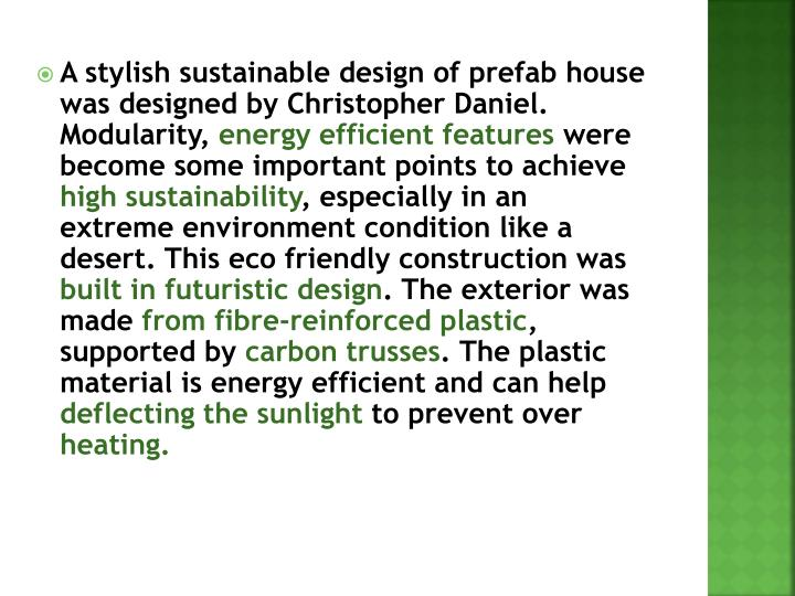 A stylish sustainable design of prefab house was designed by Christopher Daniel. Modularity,