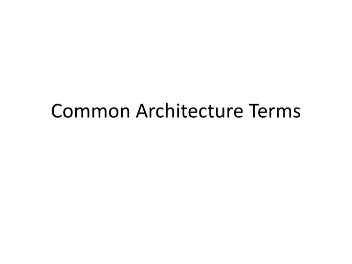 common architecture terms n.