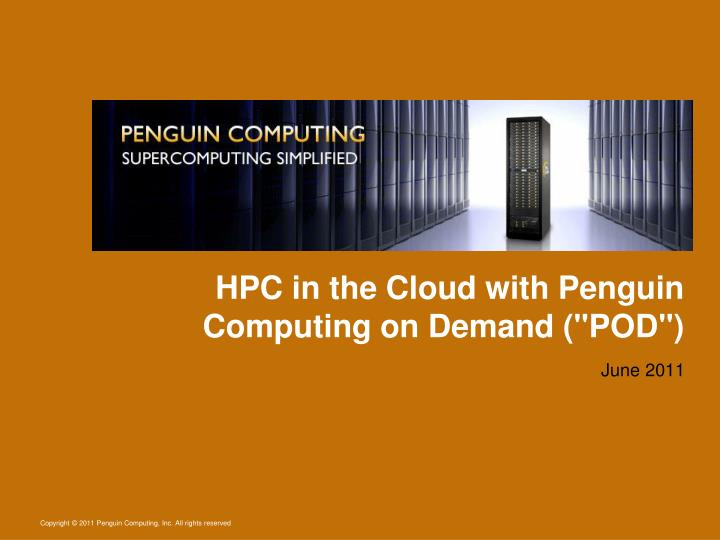 hpc in the cloud with penguin computing on demand pod n.