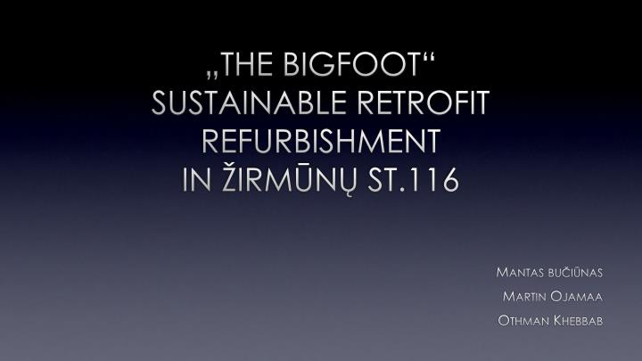 the bigfoot sustainable retrofit refurbishment in irm n st 11 6 n.