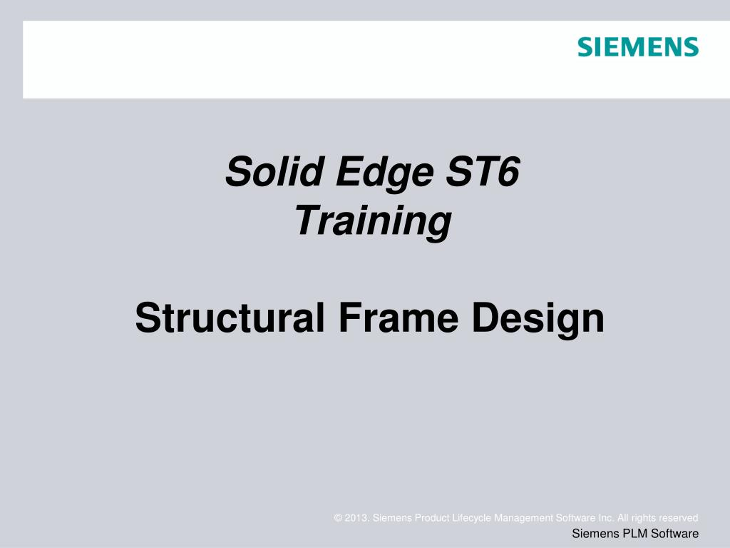 Ppt Solid Edge St6 Training Structural Frame Design Powerpoint Presentation Id 1618071