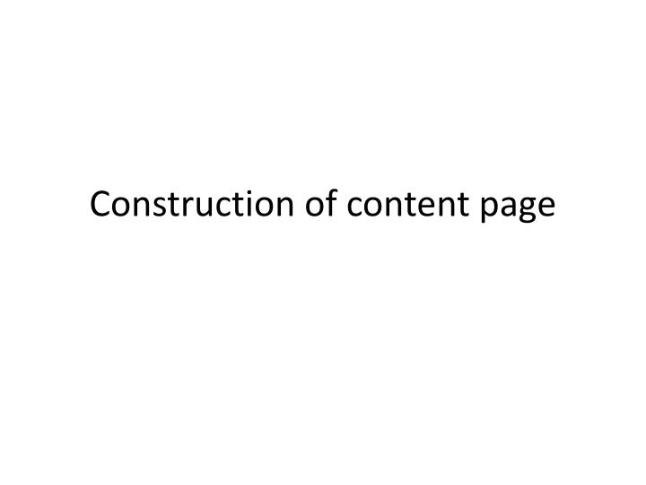 construction of content page n.