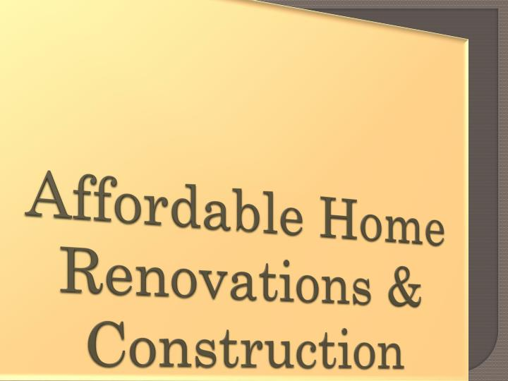 affordable home renovations construction n.