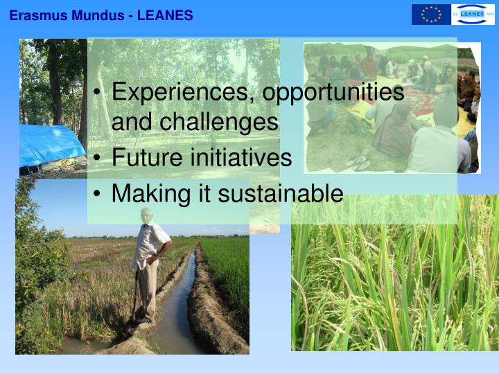 Experiences, opportunities and challenges