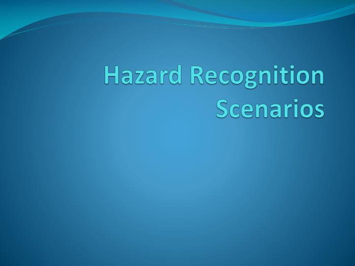 hazard recognition scenarios n.
