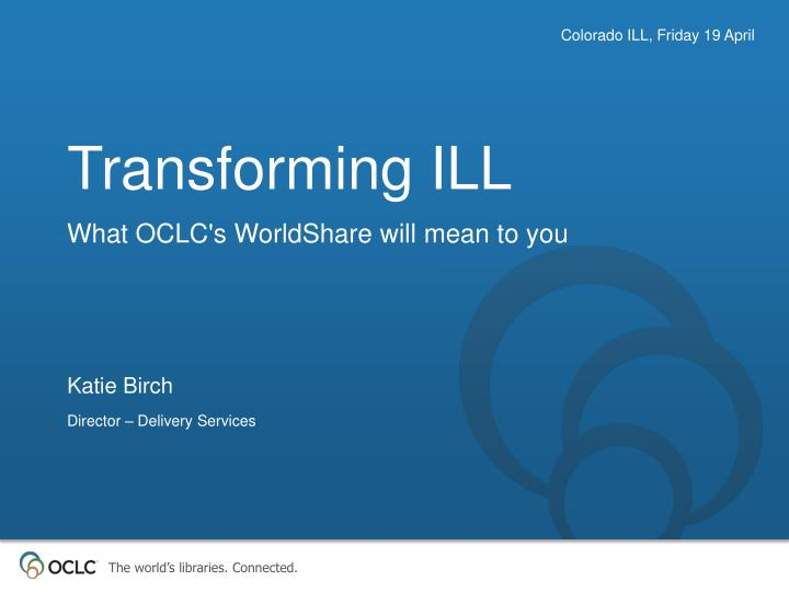 what oclc s worldshare will mean to you n.