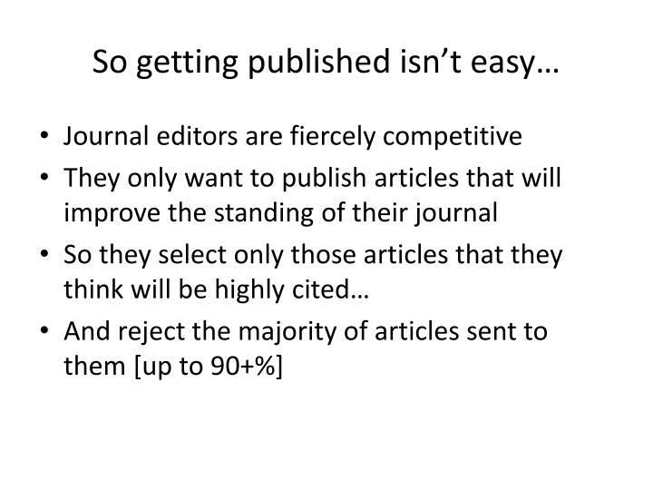 So getting published isn't easy…
