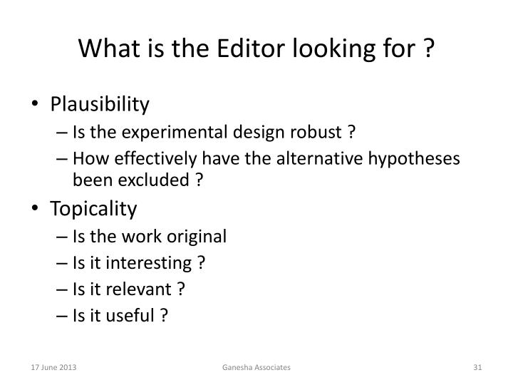What is the Editor looking for ?