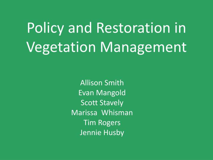 policy and restoration in vegetation management n.