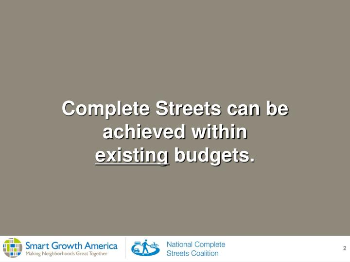 Complete streets can be achieved within existing budgets