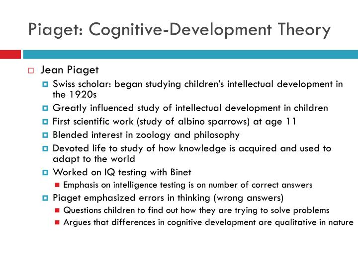 jean piagets theory on child dvevelopment Jean piaget's cognitive theory the cognitive development theory was first identified by jean piaget jean piaget was born on august 9, 1896 in neuchâtel, switzerland piaget became well known by the many papers he published throughout his late teen years.