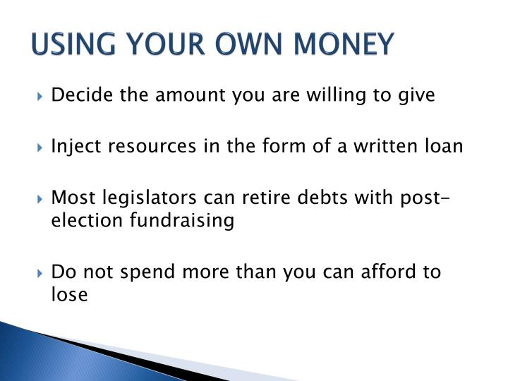 USING YOUR OWN MONEY