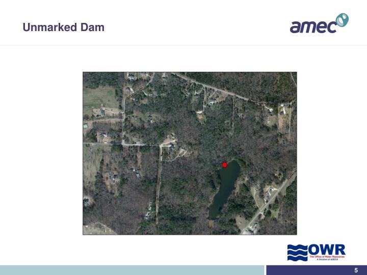 Unmarked Dam
