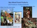 non wood forest products 150 products traded globally