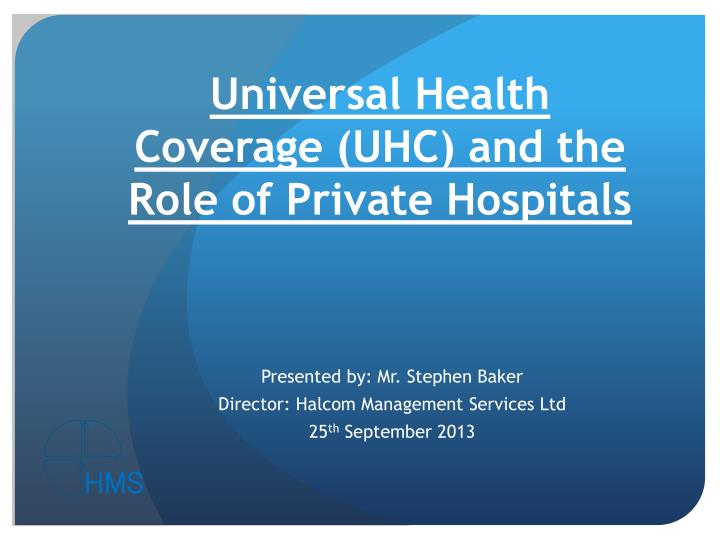 universal health coverage uhc and the role of private hospitals n.