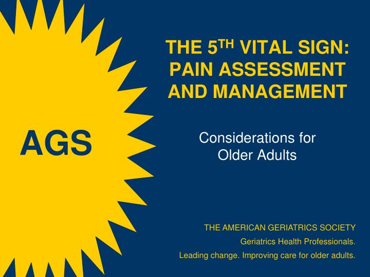 the 5 th vital sign pain assessment and management considerations for older adults n.