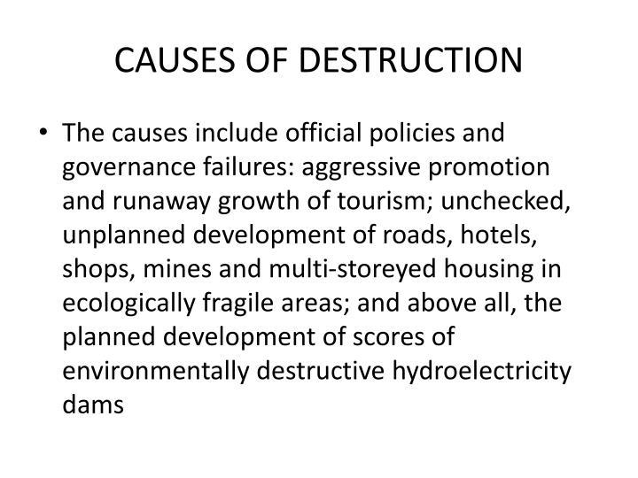CAUSES OF DESTRUCTION