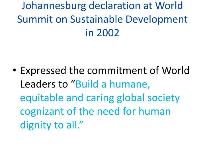 Johannesburg declaration at World Summit on Sustainable Development in 2002