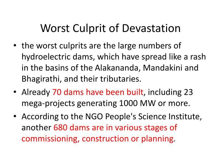 Worst Culprit of Devastation
