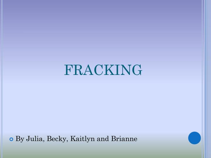 Ppt Fracking Powerpoint Presentation Free Download Id 1618814