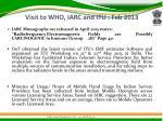 visit to who iarc and itu feb 20131