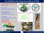 the km3net pre production module ppm