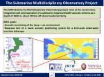 the submarine multidisciplinary observatory project
