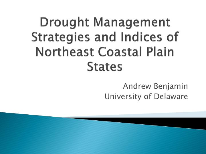 Drought management strategies and indices of northeast coastal plain states