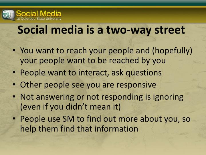 Social media is a two-way street