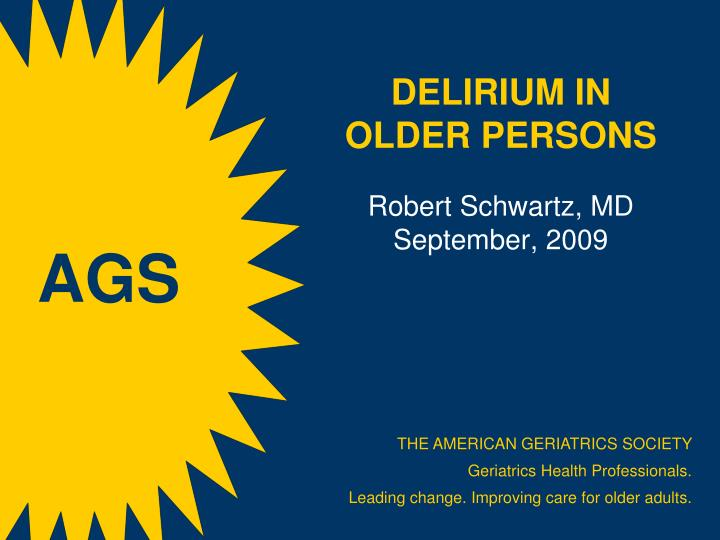 delirium in older persons robert schwartz md september 2009 n.