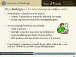 psychological evaluations continued