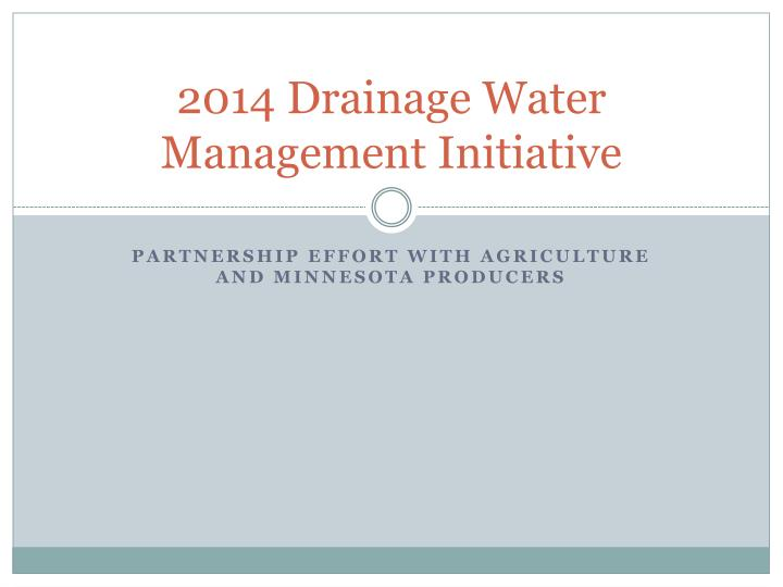 2014 drainage water management initiative n.