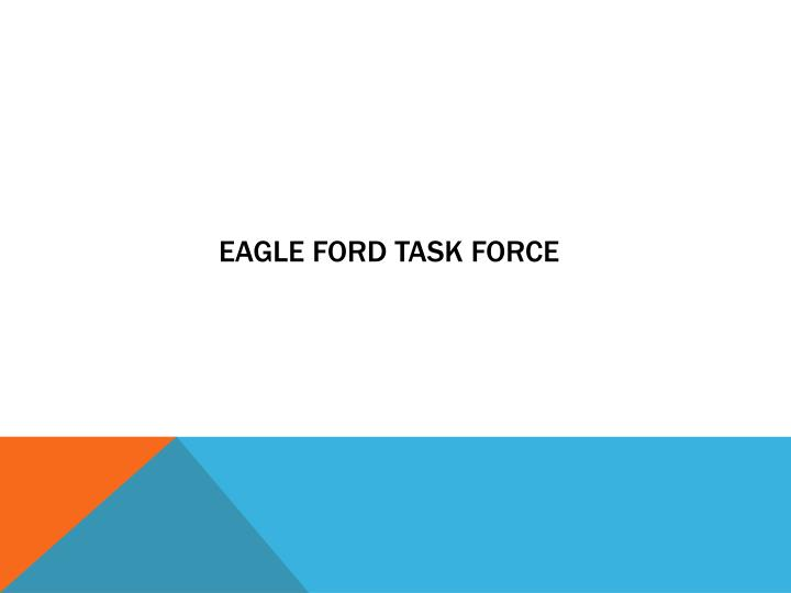 Eagle Ford Task Force