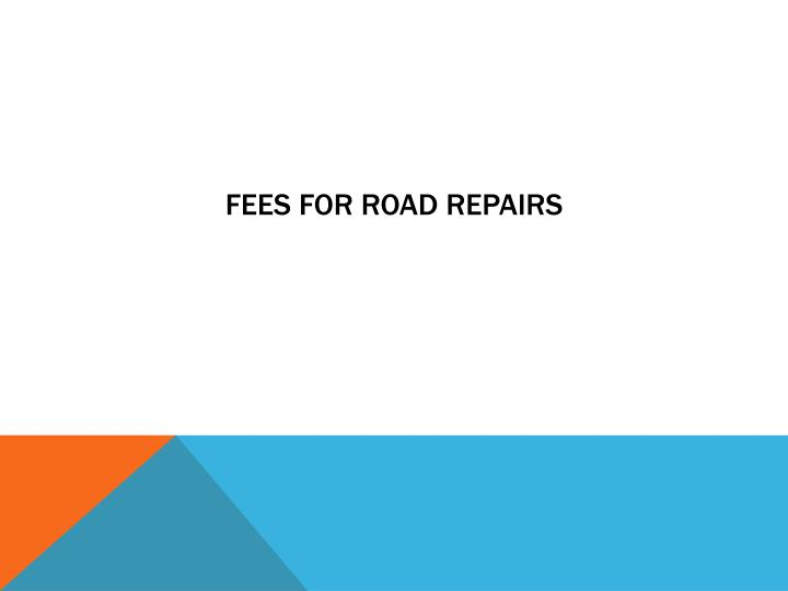Fees for road repairs