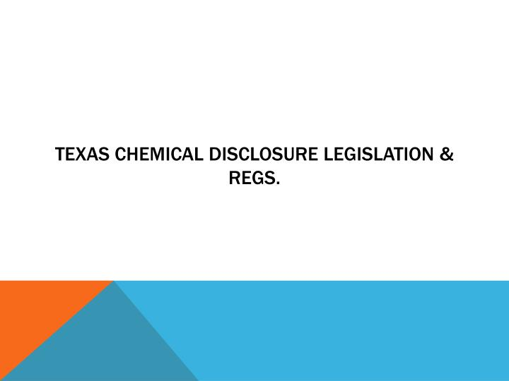 Texas Chemical Disclosure Legislation &