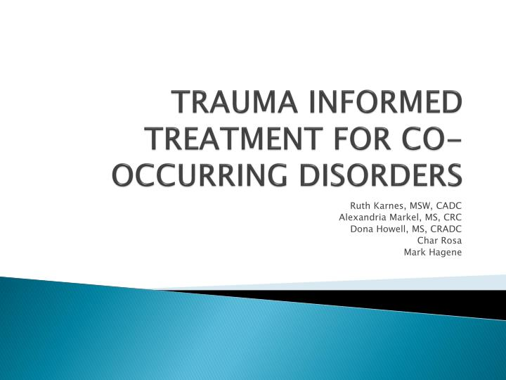 trauma informed treatment for co occurring disorders n.