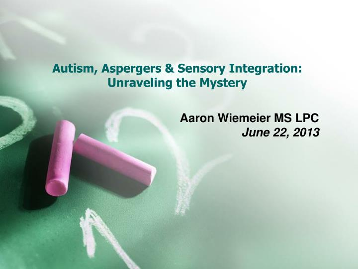 autism aspergers sensory integration unraveling the mystery n.