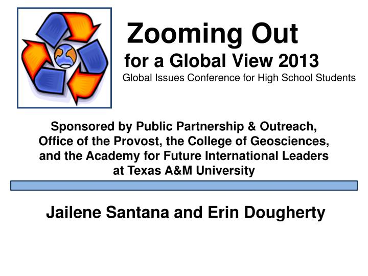 zooming out for a global view 2013 global issues conference for high school students n.