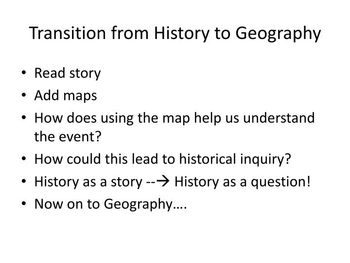Transition from history to geography