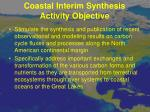 coastal interim synthesis activity objective