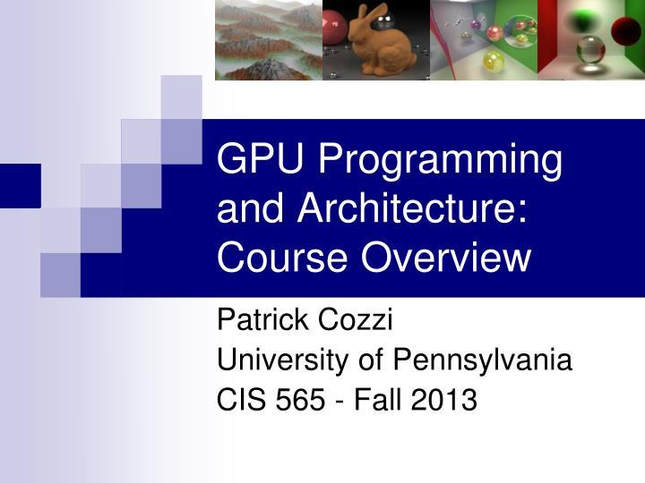 PPT - GPU Programming and Architecture: Course Overview