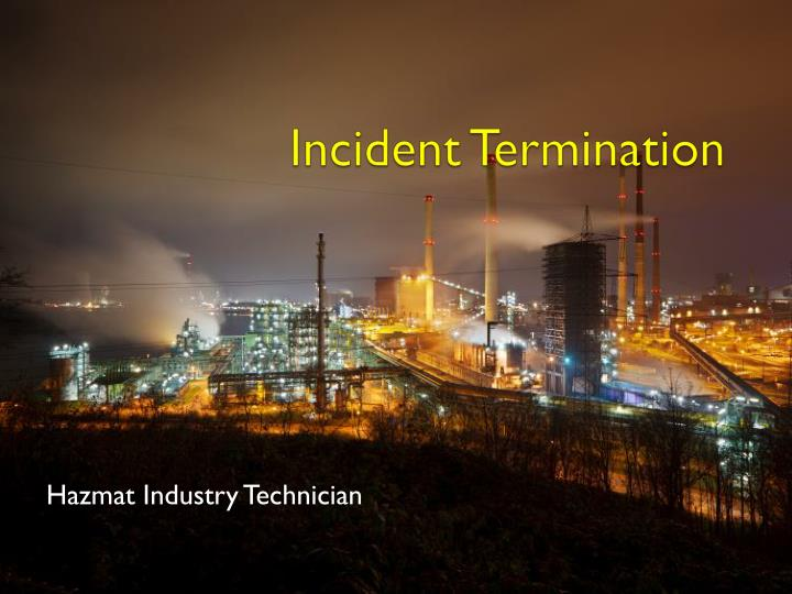 incident termination n.