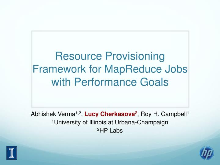 resource provisioning framework for mapreduce jobs with performance goals n.