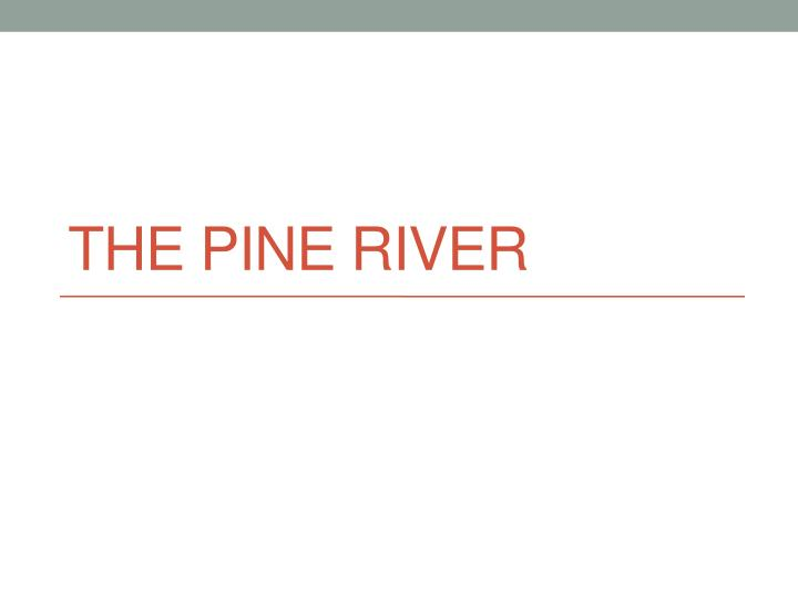 the pine river n.