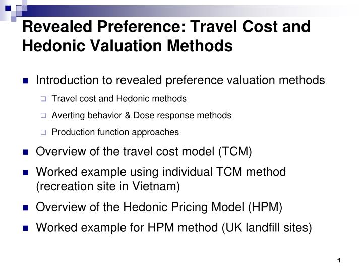 hedonic pricing and travel cost methods of pricing Applies the hedonic pricing method to the property market of apartments in oslo to faculty of science  valuation of urban es by travel costs methods.